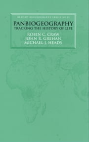Panbiogeography: Tracking the History of Life ebook by Robin C. Craw,John R. Grehan,Michael J. Heads