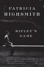 Ripley's Game ebook by Patricia Highsmith