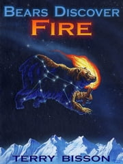 Bears Discover Fire and Other Stories ebook by Terry Bisson