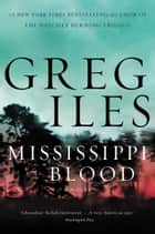 Ebook Mississippi Blood di Greg Iles