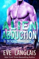 Alien Abduction Omnibus ebook by Eve Langlais