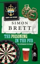 The Poisoning in the Pub - The Fethering Mysteries ebook by Simon Brett