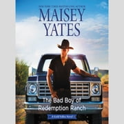 The Bad Boy of Redemption Ranch audiobook by Maisey Yates