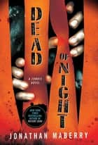 Dead of Night - A Zombie Novel ebook by