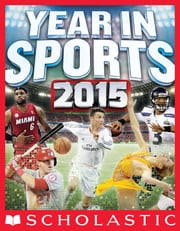 Scholastic Year in Sports 2015 ebook by James Buckley Jr.