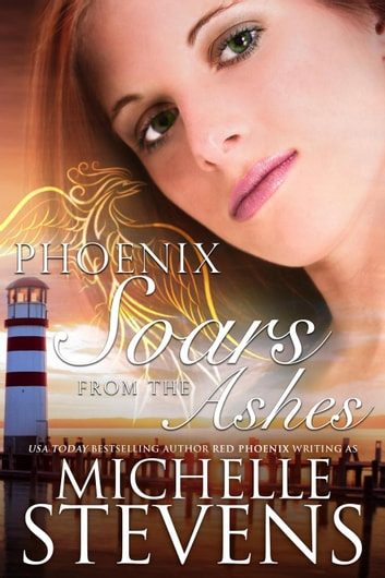 Phoenix Soars from the Ashes - Phoenix Series, #3 ebook by Michelle Stevens,Red Phoenix
