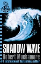 CHERUB: Shadow Wave - Book 12 ebook by Robert Muchamore