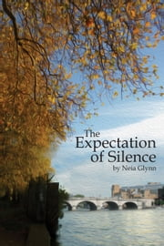The Expectation of Silence ebook by Neia Glynn
