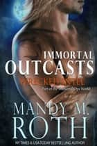 Wrecked Intel - An Immortal Ops World Novel ebook by Mandy M. Roth
