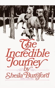 The Incredible Journey ebook by Sheila Burnford, Carl Burger