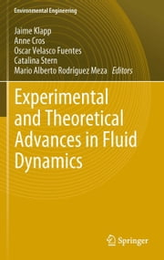 Experimental and Theoretical Advances in Fluid Dynamics ebook by Jaime Klapp,Anne Cros,Oscar Velasco Fuentes,Catalina Stern,Mario Alberto Rodriguez Meza