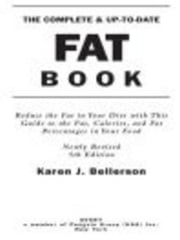 The Complete Up-to-Date Fat Book ebook by Karen J. Bellerson