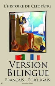 Version Bilingue - L'histoire de Cléopâtre (Français - Portugais) ebook by Redback Books