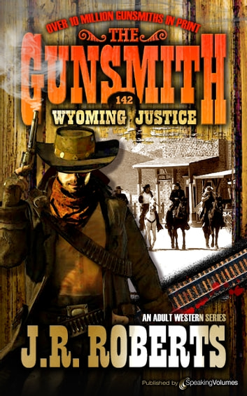 Wyoming Justice ebook by J.R. Roberts