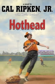 Hothead ebook by Cal Ripken Jr.
