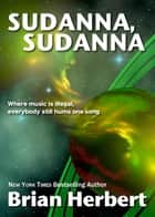 Sudanna, Sudanna ebook by Brian Herbert