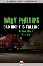 Bad Night Is Falling ebook by Gary Phillips