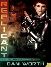 Replicant ebook by Dani Worth