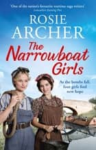 The Narrowboat Girls - a heartwarming story of friendship, struggle and falling in love ebook by Rosie Archer