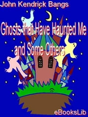Ghosts that Have Haunted Me and Some Others