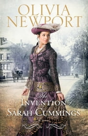 Invention of Sarah Cummings, The (Avenue of Dreams Book #3) ebook by Olivia Newport