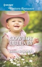 Cowboy Lullaby ebook by Sasha Summers