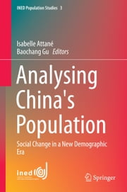 Analysing China's Population - Social Change in a New Demographic Era ebook by Isabelle Attané,Baochang Gu