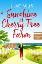 Sunshine at Cherry Tree Farm ebook by Lilac Mills