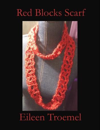 Red Blocks Scarf ebook by Eileen Troemel