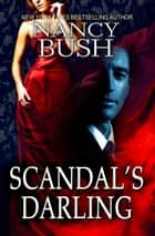 SCANDAL'S DARLING (Danner Series #4) ebook by Nancy Bush
