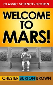 Welcome to Mars! ebook by Chester Burton Brown