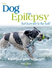 My dog has epilepsy ... - ... but lives life to the full! ebook by Gill Carrick