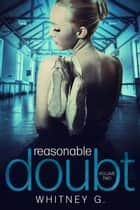 Reasonable Doubt 2 ebook by Whitney G.