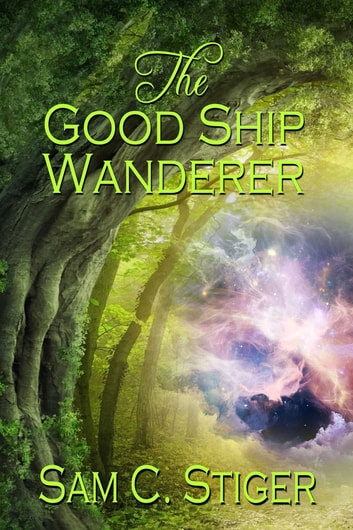 The Good Ship Wanderer ebook by Sam C. Stiger