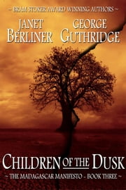 Children of the Dusk ebook by Janet Berliner,George Guthridge