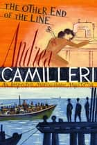The Other End of the Line: An Inspector Montalbano Novel 24 ebook by Andrea Camilleri