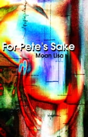 For Pete's Sake ebook by Moan Lisa