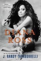 Diana Ross: - A Biography ebook by