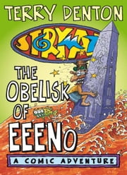 Storymaze 6: The Obelisk of Eeeno ebook by Terry Denton