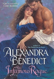 The Infamous Rogue ebook by Alexandra Benedict
