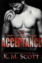 Acceptance (Club X #5) ebook by K.M. Scott
