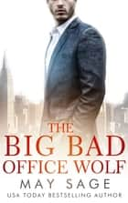 The Big Bad Office Wolf 電子書籍 by May Sage