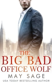 The Big Bad Office Wolf ebook by May Sage