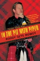 In the Pit with Piper ebook by Rowdy Roddy Piper, Robert Picarello