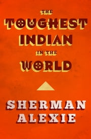 The Toughest Indian in the World ebook by Kobo.Web.Store.Products.Fields.ContributorFieldViewModel