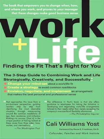 Work + Life ebook by Cali Williams Yost