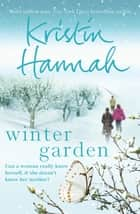 Winter Garden ebook by Kristin Hannah