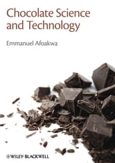 Chocolate Science and Technology ebook by Emmanuel Ohene Afoakwa