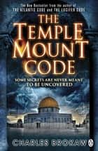 The Temple Mount Code - A Thomas Lourds Thriller ebook by Charles Brokaw