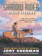 Shadow Rider: Apache Sundown ebook by Jory Sherman